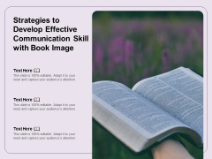 Strategies To Develop Effective Communication Skill With Book Image Ppt PowerPoint Presentation Show Format PDF