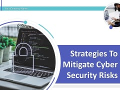 Strategies To Mitigate Cyber Security Risks Ppt PowerPoint Presentation Complete Deck With Slides