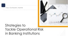 Strategies To Tackle Operational Risk In Banking Institutions Ppt PowerPoint Presentation Complete Deck With Slides