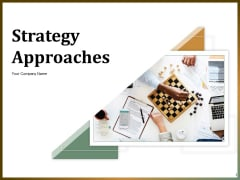 Strategy Approaches Ppt PowerPoint Presentation Complete Deck With Slides