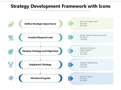 Strategy Development Framework With Icons Ppt PowerPoint Presentation Gallery Design Templates PDF