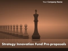 Strategy Innovation Fund Pre Proposal Ppt PowerPoint Presentation Complete Deck With Slides