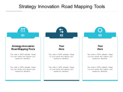 Strategy Innovation Road Mapping Tools Ppt PowerPoint Presentation Styles Graphics Download Cpb