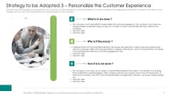 Strategy To Be Adopted 3 Personalize The Customer Experience Ppt Infographics Graphics Template PDF