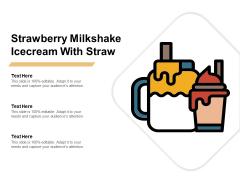 Strawberry Milkshake Icecream With Straw Ppt PowerPoint Presentation Professional Icons PDF