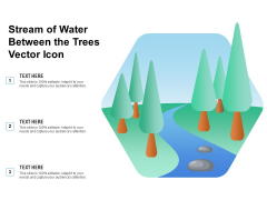 Stream Of Water Between The Trees Vector Icon Ppt PowerPoint Presentation Gallery Graphics PDF