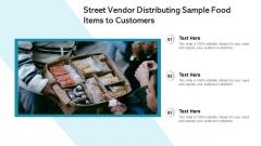 Street Vendor Distributing Sample Food Items To Customers Ppt Ideas Gallery PDF