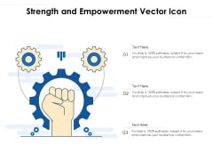 Strength And Empowerment Vector Icon Ppt PowerPoint Presentation Model Vector PDF
