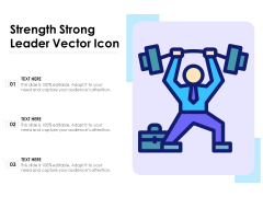 Strength Strong Leader Vector Icon Ppt PowerPoint Presentation Professional Model PDF