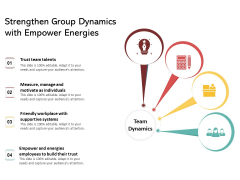 Strengthen Group Dynamics With Empower Energies Ppt PowerPoint Presentation Infographic Template Samples PDF