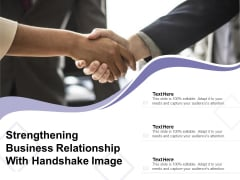 Strengthening Business Relationship With Handshake Image Ppt PowerPoint Presentation Icon Examples PDF