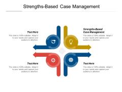 Strengths Based Case Management Ppt PowerPoint Presentation Slides Deck Cpb Pdf