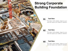 Strong Corporate Building Foundation Ppt PowerPoint Presentation Gallery Gridlines PDF