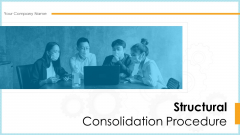 Structural Consolidation Procedure Ppt PowerPoint Presentation Complete Deck With Slides