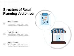 Structure Of Retail Planning Vector Icon Ppt PowerPoint Presentation Gallery Samples PDF