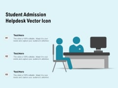 Student Admission Helpdesk Vector Icon Ppt PowerPoint Presentation File Deck PDF