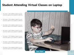 Student Attending Virtual Classes On Laptop Ppt PowerPoint Presentation Gallery Layout PDF