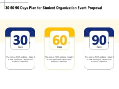 Student Club Event Planning 30 60 90 Days Plan For Student Organization Event Proposal Sample PDF