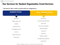 Student Club Event Planning Our Services For Student Organization Event Services Ppt File Graphics Example PDF