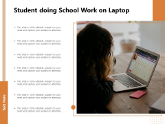 Student Doing School Work On Laptop Ppt PowerPoint Presentation Gallery Visual Aids PDF