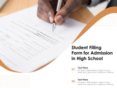 Student Filling Form For Admission In High School Ppt PowerPoint Presentation File Design Ideas PDF