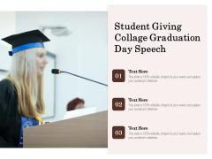 Student Giving Collage Graduation Day Speech Ppt PowerPoint Presentation File Design Ideas PDF