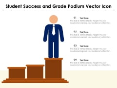Student Success And Grade Podium Vector Icon Ppt PowerPoint Presentation Summary Example File PDF