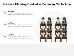 Students Attending Graduation Ceremony Vector Icon Ppt PowerPoint Presentation Show Inspiration PDF