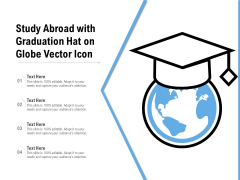 Study Abroad With Graduation Hat On Globe Vector Icon Ppt PowerPoint Presentation Professional Graphic Tips PDF
