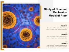 Study Of Quantum Mechanical Model Of Atom Ppt PowerPoint Presentation File Elements PDF