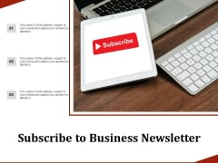 Subscribe To Business Newsletter Ppt PowerPoint Presentation Gallery Images