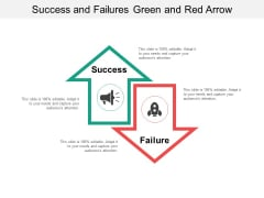 Success And Failures Green And Red Arrow Ppt PowerPoint Presentation Pictures Layout