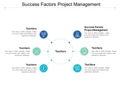 Success Factors Project Management Ppt PowerPoint Presentation Infographic Template Summary Cpb