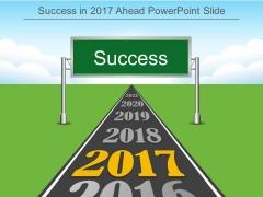 Success In 2017 Ahead Powerpoint Slide