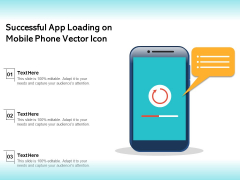 Successful App Loading On Mobile Phone Vector Icon Ppt PowerPoint Presentation Pictures Structure PDF