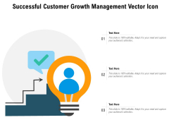 Successful Customer Growth Management Vector Icon Ppt PowerPoint Presentation Gallery Slides PDF