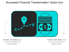 Successful Financial Transformation Vector Icon Ppt PowerPoint Presentation Gallery Outfit PDF
