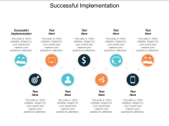 Successful Implementation Ppt PowerPoint Presentation Infographics Samples Cpb