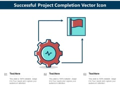 Successful Project Completion Vector Icon Ppt PowerPoint Presentation Ideas Master Slide PDF