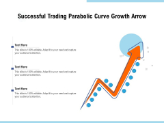 Successful Trading Parabolic Curve Growth Arrow Ppt PowerPoint Presentation Ideas Influencers PDF