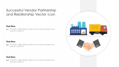 Successful Vendor Partnership And Relationship Vector Icon Ppt Show Rules PDF