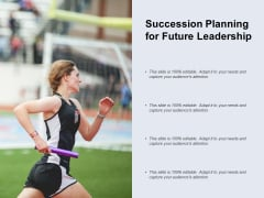 Succession Planning For Future Leadership Ppt PowerPoint Presentation Summary Designs Download