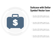 Suitcase With Dollar Symbol Vector Icon Ppt PowerPoint Presentation Summary Icon