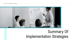 Summary Of Implementation Strategies Ppt PowerPoint Presentation Complete Deck With Slides