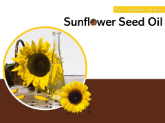 Sunflower Seed Oil Coconut Oil Ppt PowerPoint Presentation Complete Deck