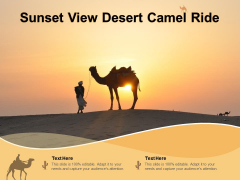 Sunset View Desert Camel Ride Ppt PowerPoint Presentation File Vector PDF