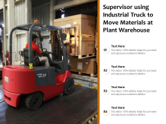 Supervisor Using Industrial Truck To Move Materials At Plant Warehouse Ppt PowerPoint Presentation Pictures Summary PDF