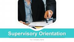 Supervisory Orientation Goal Plan Ppt PowerPoint Presentation Complete Deck With Slides