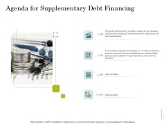Supplementary Debt Financing Pitch Deck Agenda For Supplementary Debt Financing Topics PDF