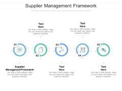 Supplier Management Framework Ppt PowerPoint Presentation Show Layout Ideas Cpb